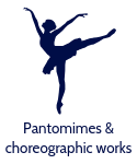 Pantomimes and choreographic works.