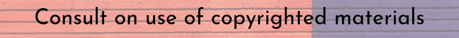 Consult on use of copyrighted materials (test)