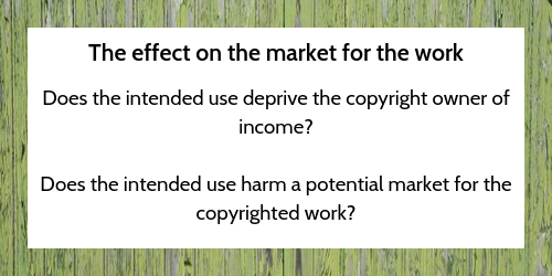 The effect on the market for the work.