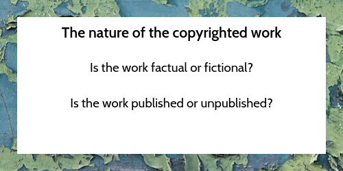 The nature of the copyrighted work.