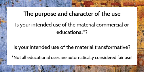 The purpose and character of the use.