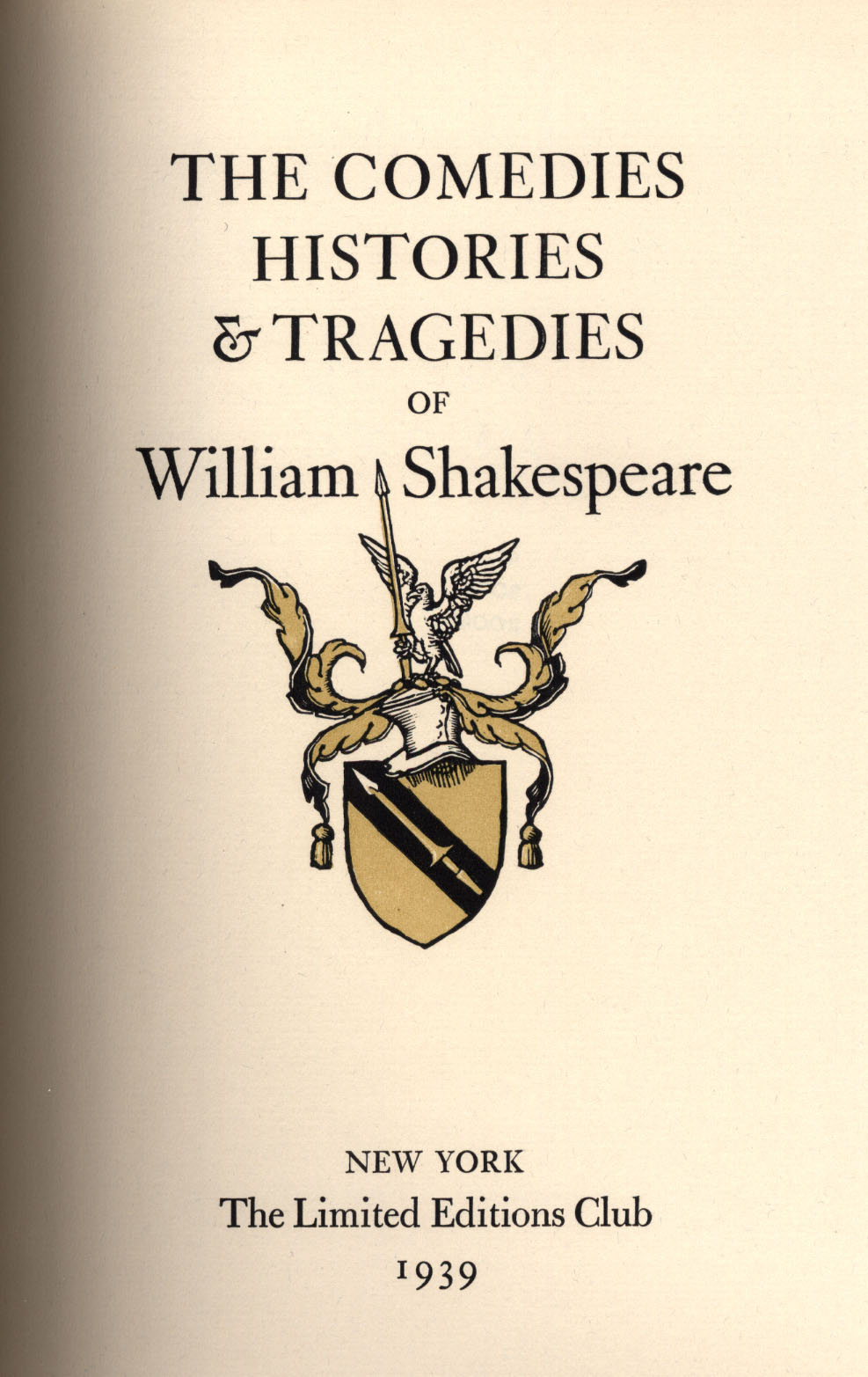 The Comedies, Histories and Tragedies of William Shakespeare