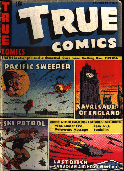 A 1944 issue of True Comics, featuring stories Ski Patrol, Cavalcade of English, Pacific Sweeper, and Last Ditch: Canadian Air Hero.