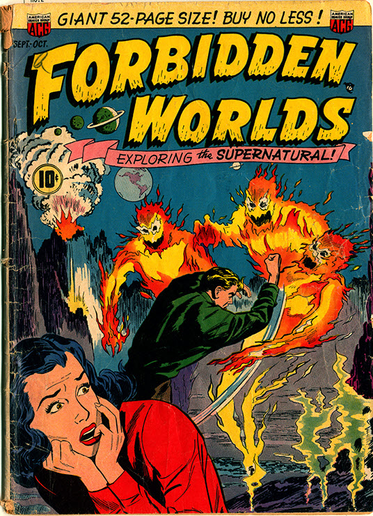 A 1951 issue of Forbidden Worlds shows a woman cringing in fear as a man fights three beings made of fire.
