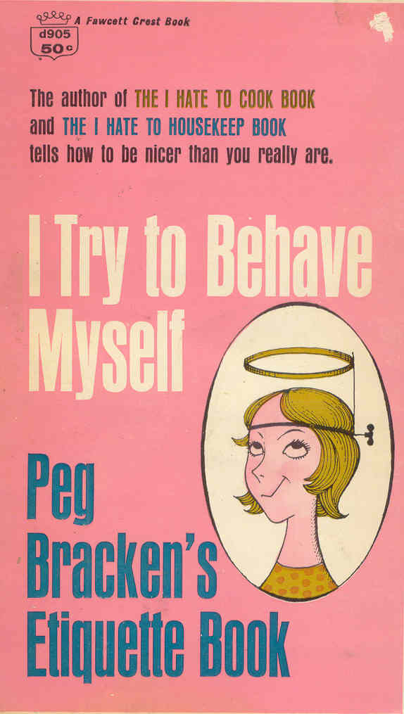 "Book cover of ""I Try to Behave Myself: Peg Bracken's Etiquette Book."""