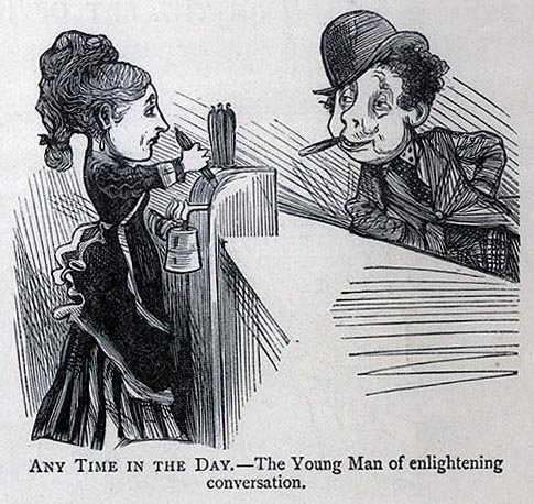 "Drawing of a barmaid filling a glass of beer with a beleaguered expression, while a man smoking a cigar leers at her. Caption:""Any time of the day: The Young Man of enlightening conversation."""