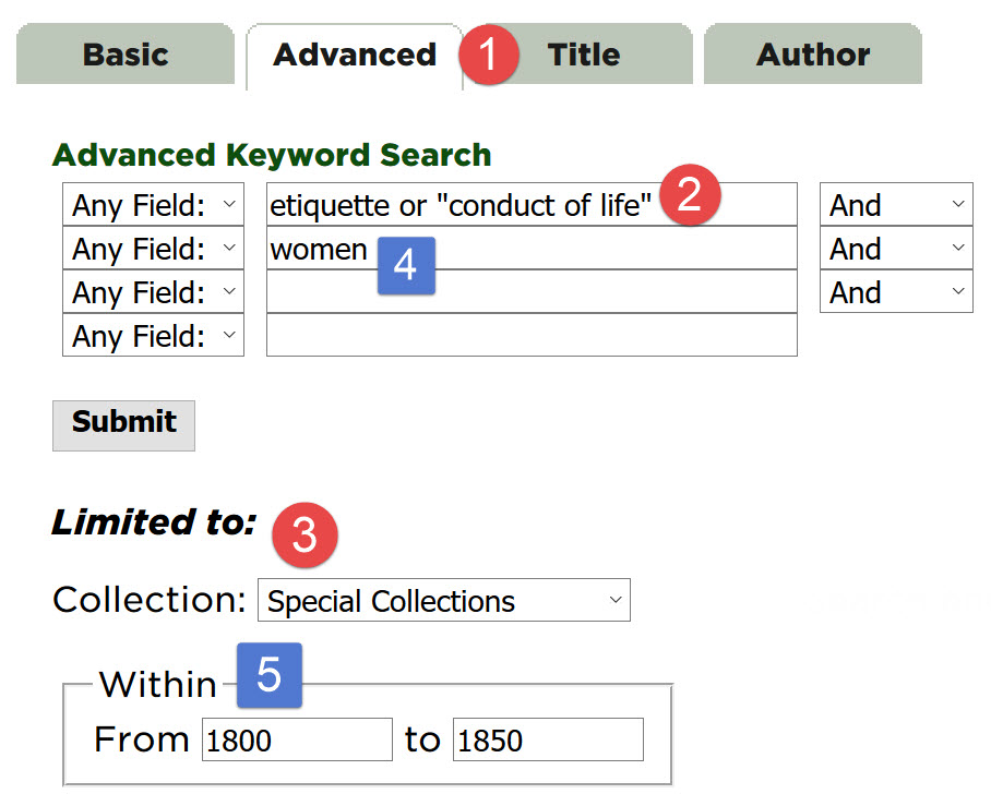 "Screen capture of an Advanced Keyword search. The first search box has the terms ""etiquette"" or ""conduct of life."" The second search box has the term women. The Limited To field is set to Special Collections. The Within field is set to ""From 1800, to 1850"""