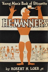 "Book cover for ""He-Manners: Young Man's Book of Etiquette"" has a young man in athletic shorts holding an object which seems to be a teacup."