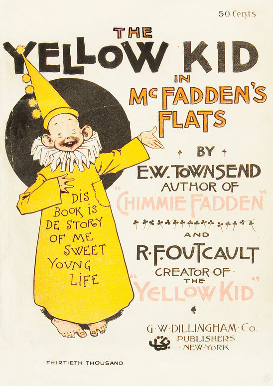 "Cover of ""The Yellow Kid in McFadden's Flats,"" showing the Kid wearing a yellow dunce cap and his usual oversized yellow nightshirt. On the front of the nightshirt is the caption ""Dis book is de story of me sweet young life."""