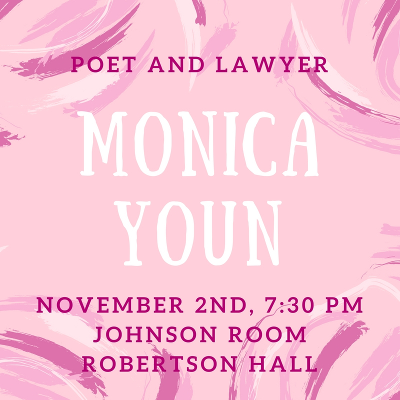 Monica Youn November 2nd 7:30 PM Johnson Room Robertson hall