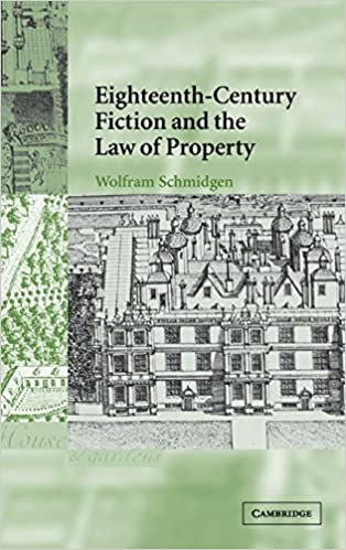 eighteenth century fiction and the law of property
