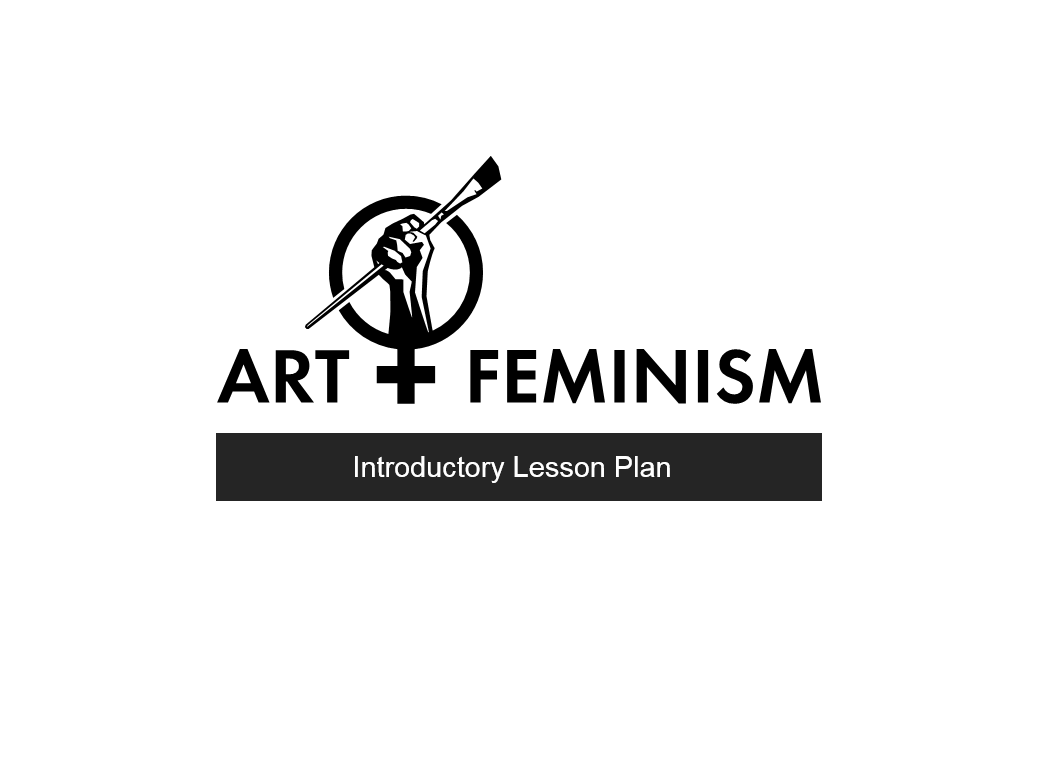 Art + Feminism Introductory Lesson Plan