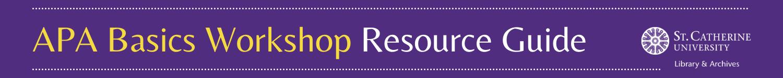 APA Basics Workshop Resource Guide