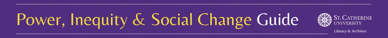 Power, Inequity& Social Change Guide