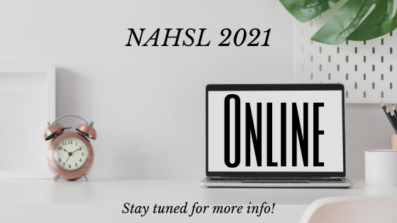 NAHSL 2021 Online. Stay tuned for more info!