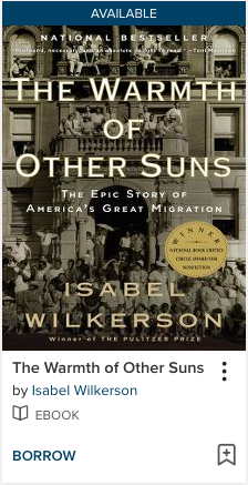 "Image shows the cover of the book ""The Warmth of Other Suns: The Epic Story of America's Great Migration"" as the example for checking out an ebook in OverDrive"