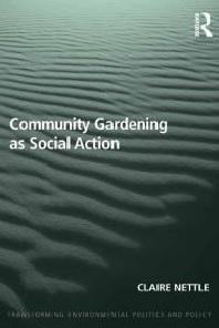 Comunity Gardening as Social Action book cover