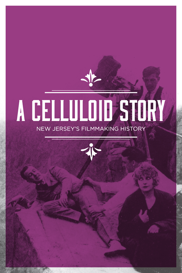 A Celluloid Story - New Jersey's Film History