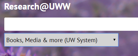 Research @ UWW search box showing the Books, Media, & More, UW System dropdown menu