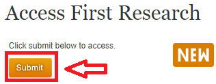 "Screenshot of where to find the submit button on the initial page. It is located under the ""Access First Research"" heading and the text above says ""Click submit below to access."""