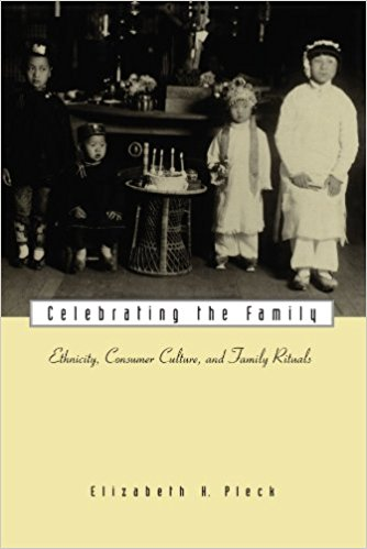 Celebrating the Family: Ethnicity, Consumer Culture, and Family Rituals