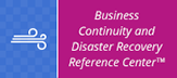 Business Continuity and Disaster Recovery Reference Center