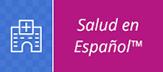 Salud en Espanol
