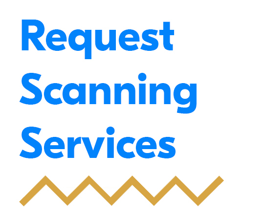 Click here to request scanning services.