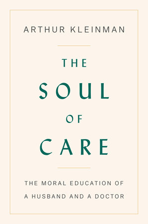 The Soul of Care with Arthur Kleinman | Archives Talk