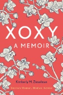 XOXY : A Memoir (Intersex Woman, Mother, Activist)