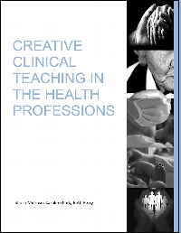 Creative Clinical Teaching in the Health Professions OER Textbook Sherri Melrose