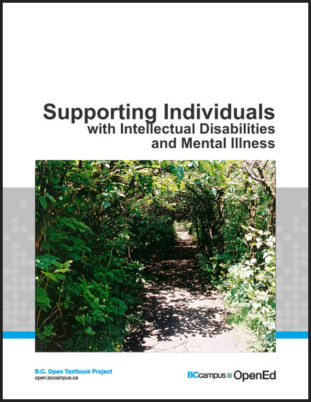 Supporting Individuals with Intellectual Disabilities and Mental Illness OER textbook, editor Cathy McPhalen