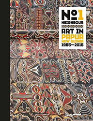 No. 1 Neighbour: Art in Papua New Guinea 1966-2016 - curated by Ruth McDougall