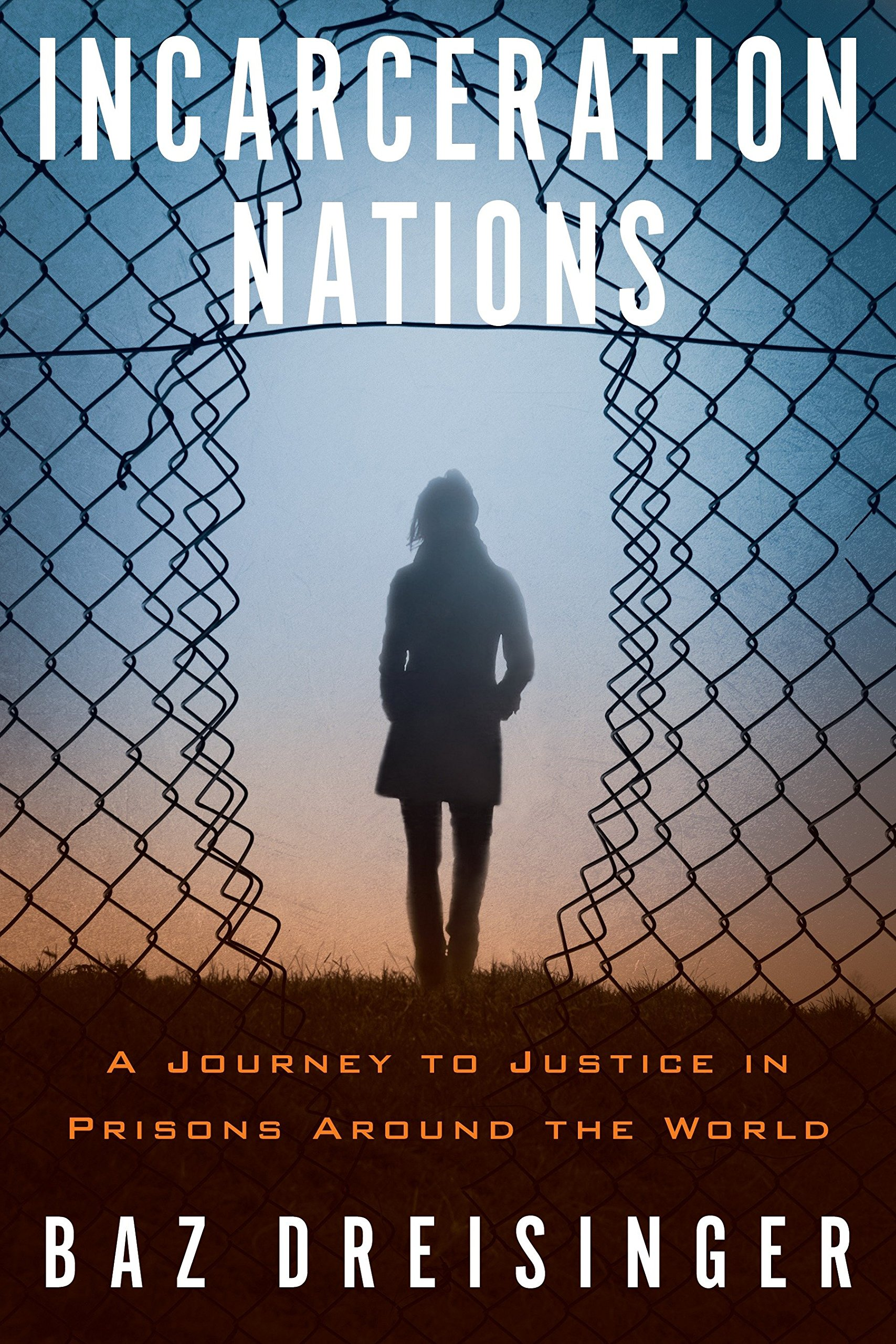 Book cover of Incarceration Nations by Baz Dreisinger