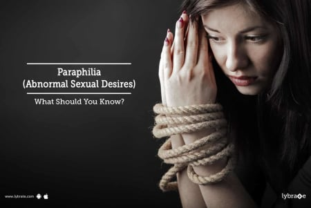 Paraphilia (Abnormal Sexual Desires) What should you know?