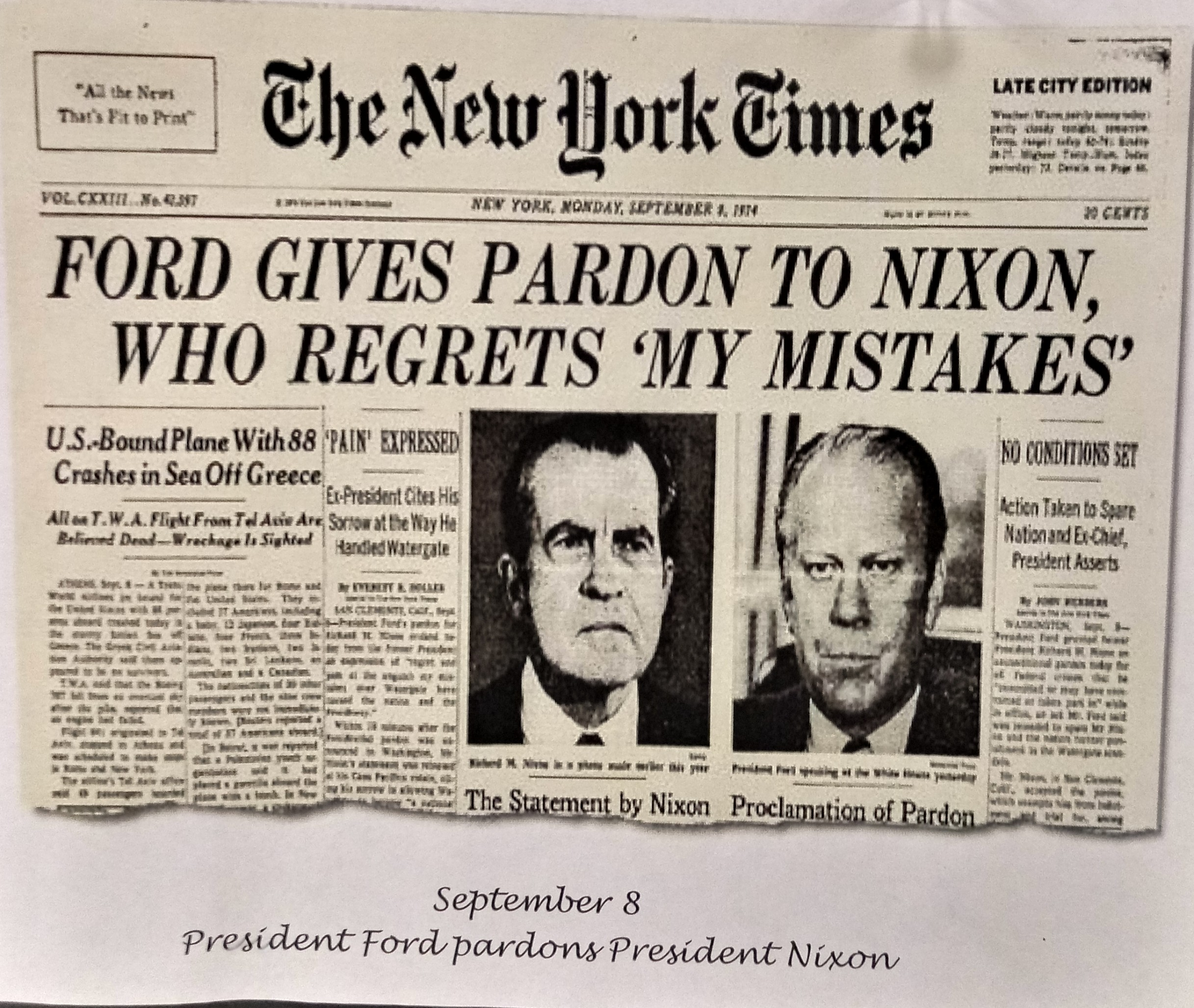 """Reproduction of page 1 of the New York Times, banner headline, """"FORD GIVES PARDON TO NIXON, WHO REGRETS 'MY MISTAKES."""""""