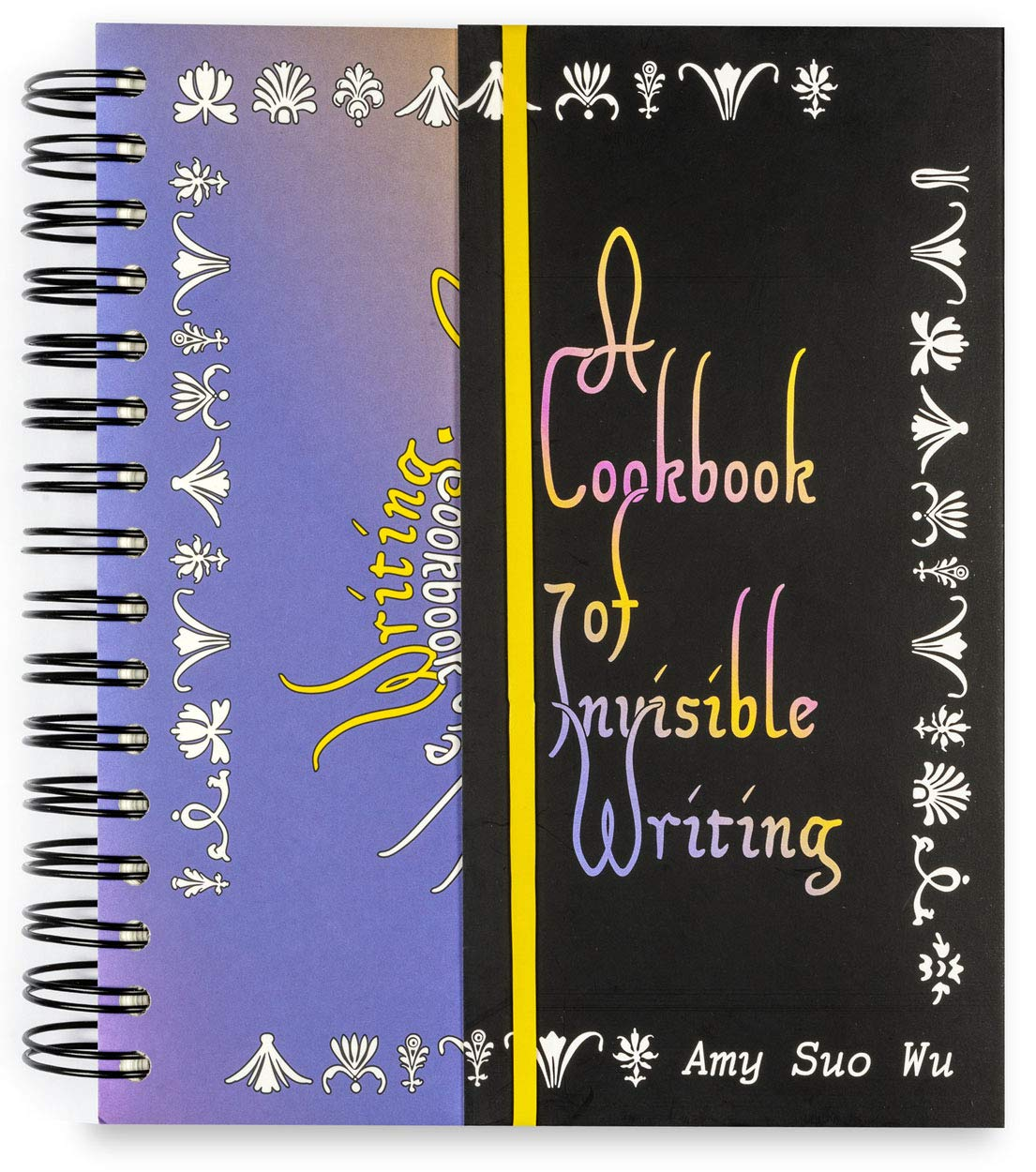 A cookbook of invisible writing by Amy Suo Wu