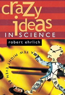 CANCELLED GMU Speakers Series - Crazy Ideas in Science with Dr. Robert Ehrlich