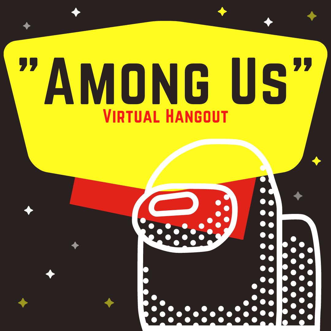 """Among Us"" Virtual Hangout"