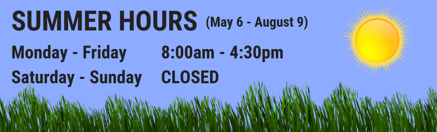 summer hours are in effect