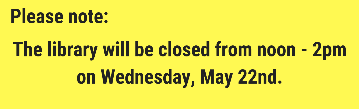 closed noon-2pm on May 22nd