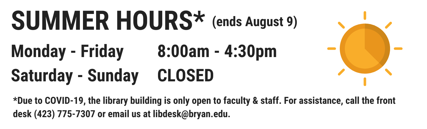 Library Summer Hours are Monday through Friday from 8am to 4:30pm.