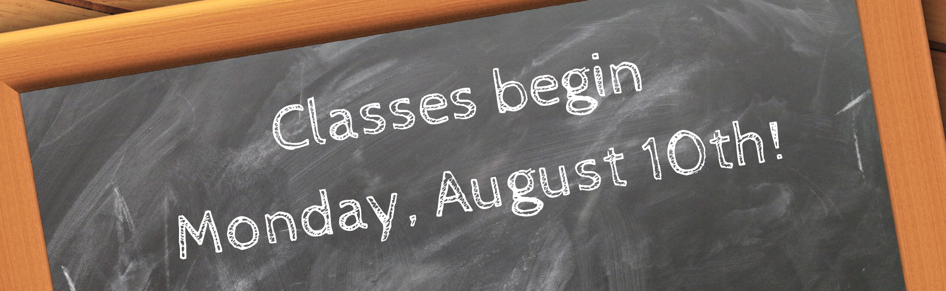 Classes begin on Monday, August 10th.