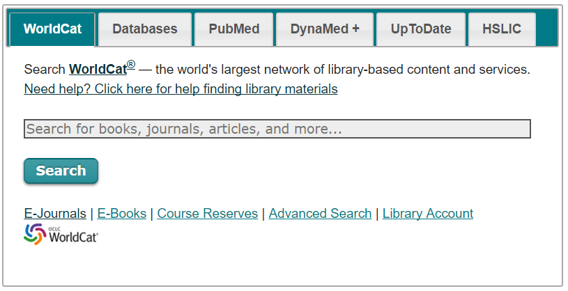 Main search box with WorldCat tab selected. This search box is found below the navigation menu. It also has tabs for our Databases list, PubMed, DynaMed+, UP to Date, and HSLIC.