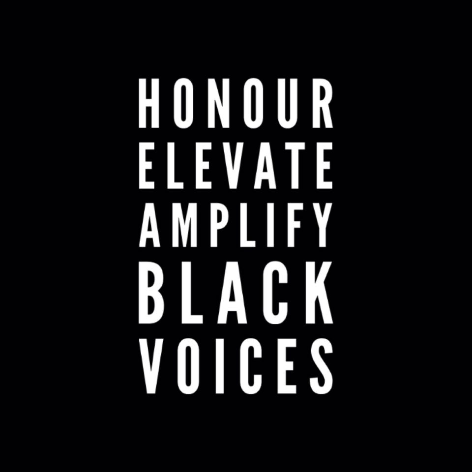 HONOR ELEVATE AMPLIFY BLACK VOICES