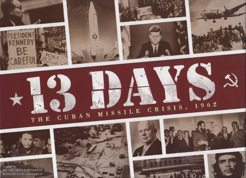 """board game box cover. Features various sepia toned images from the time period. Text says """"13 Days: the Cuban missile crisis, 1962. A game by Daniel Skjod Pedersen & Asger Sams Granerud"""""""
