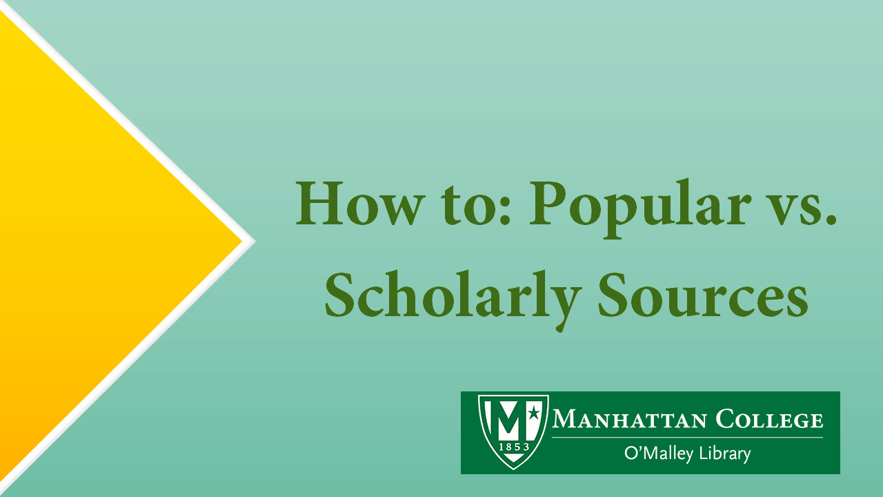 Green Text - How to: Popular vs. Scholarly Sources