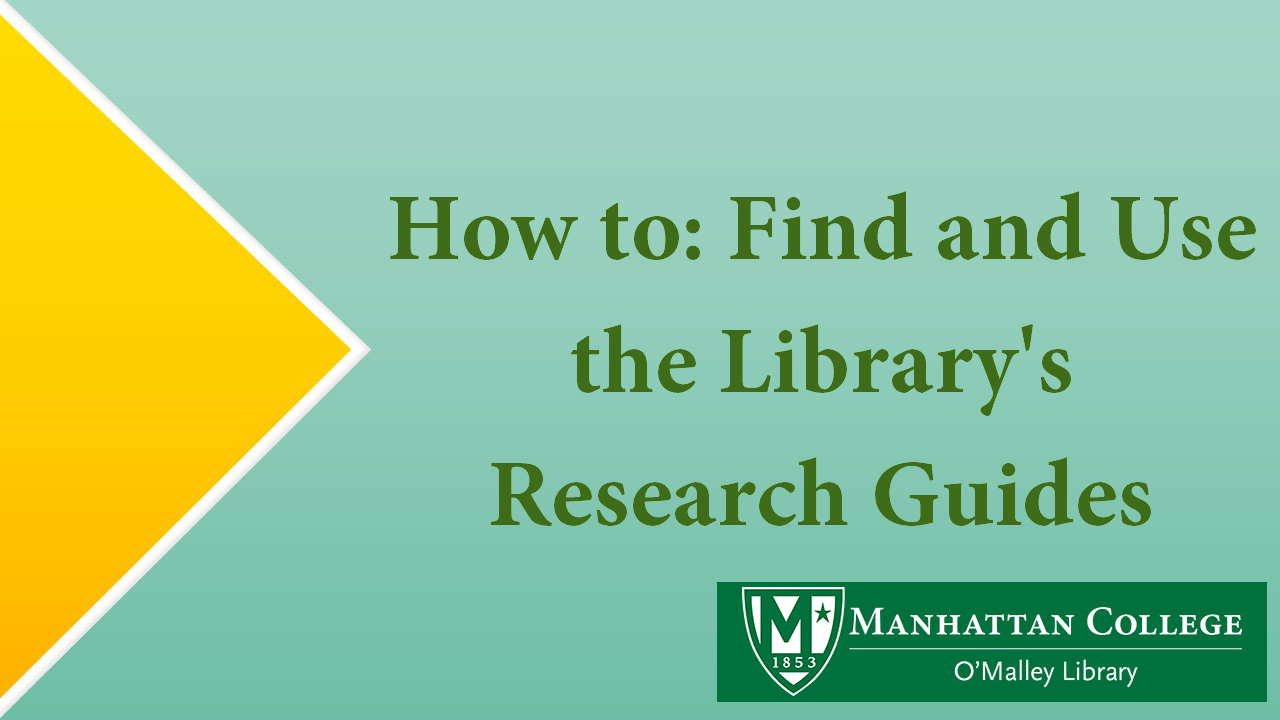 Green text - How to: Find and Use the Library's Research Guides