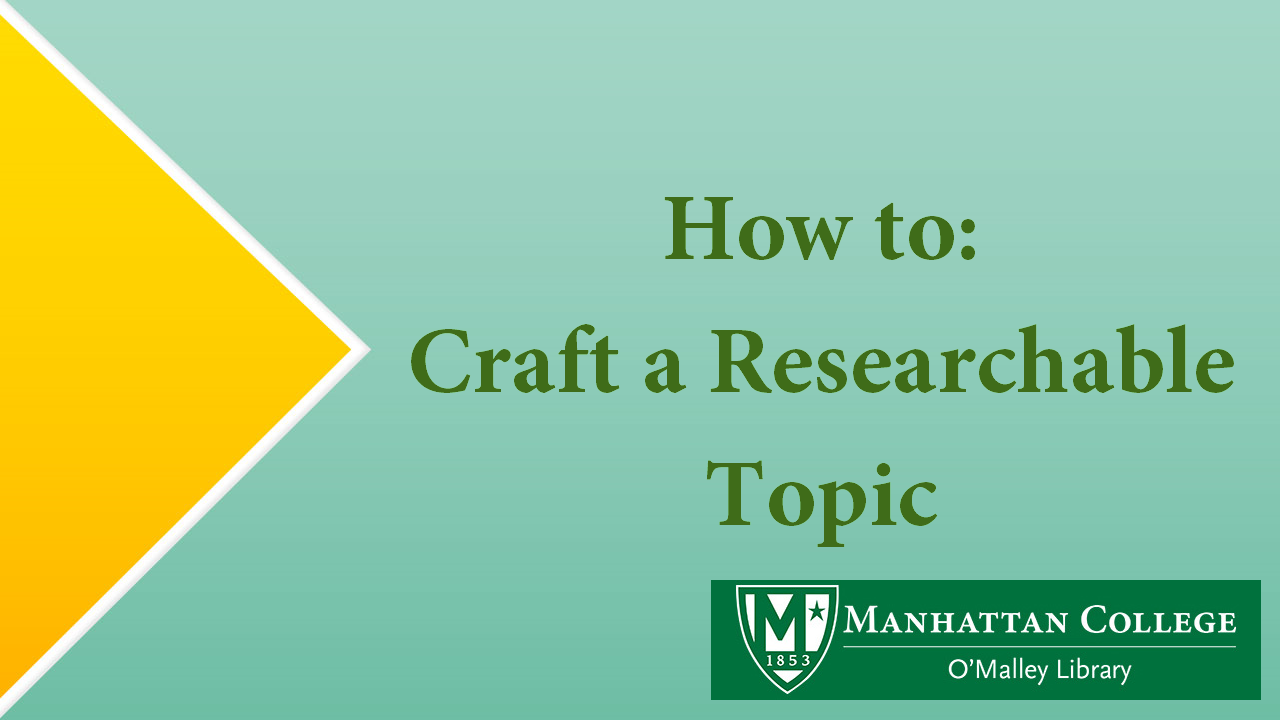 Green Text on Green - How to Craft a Researchable Topic