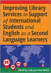 Book Image of Improving Library Services In Support of International Students and English as a Second Language Learners